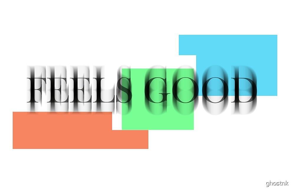 Feels Good 2 by ghostnk