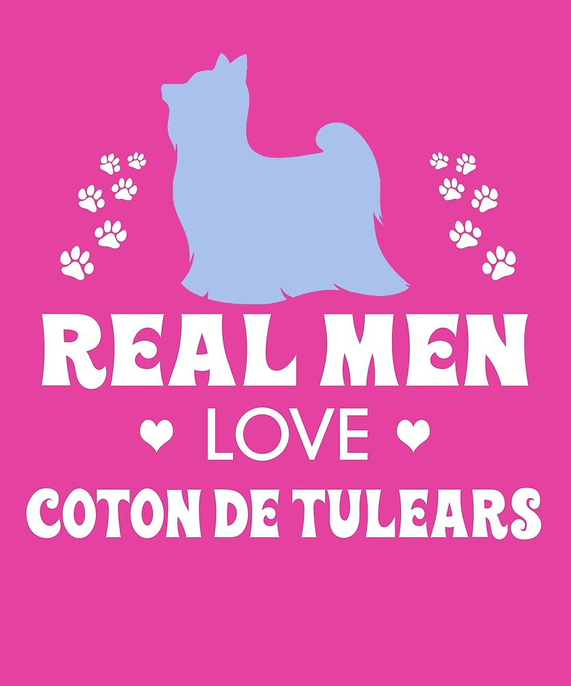 Real Men Love Coton De Tulears Cute Dog by AlwaysAwesome