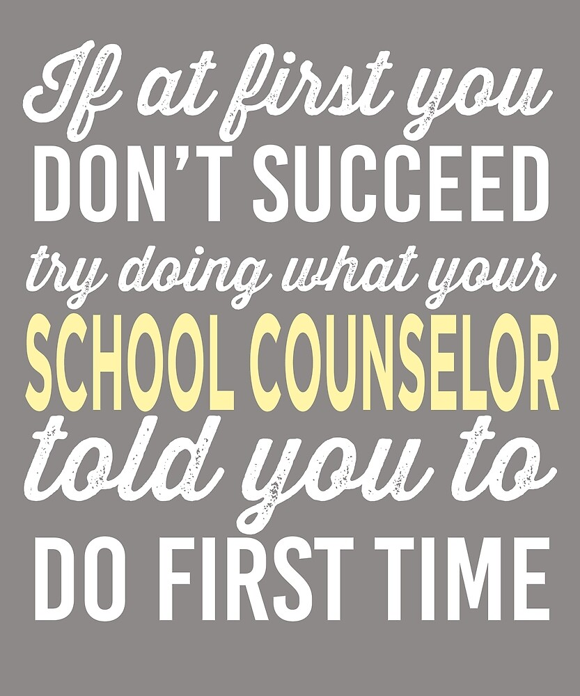 Do It Like School Counselor Told You by AlwaysAwesome