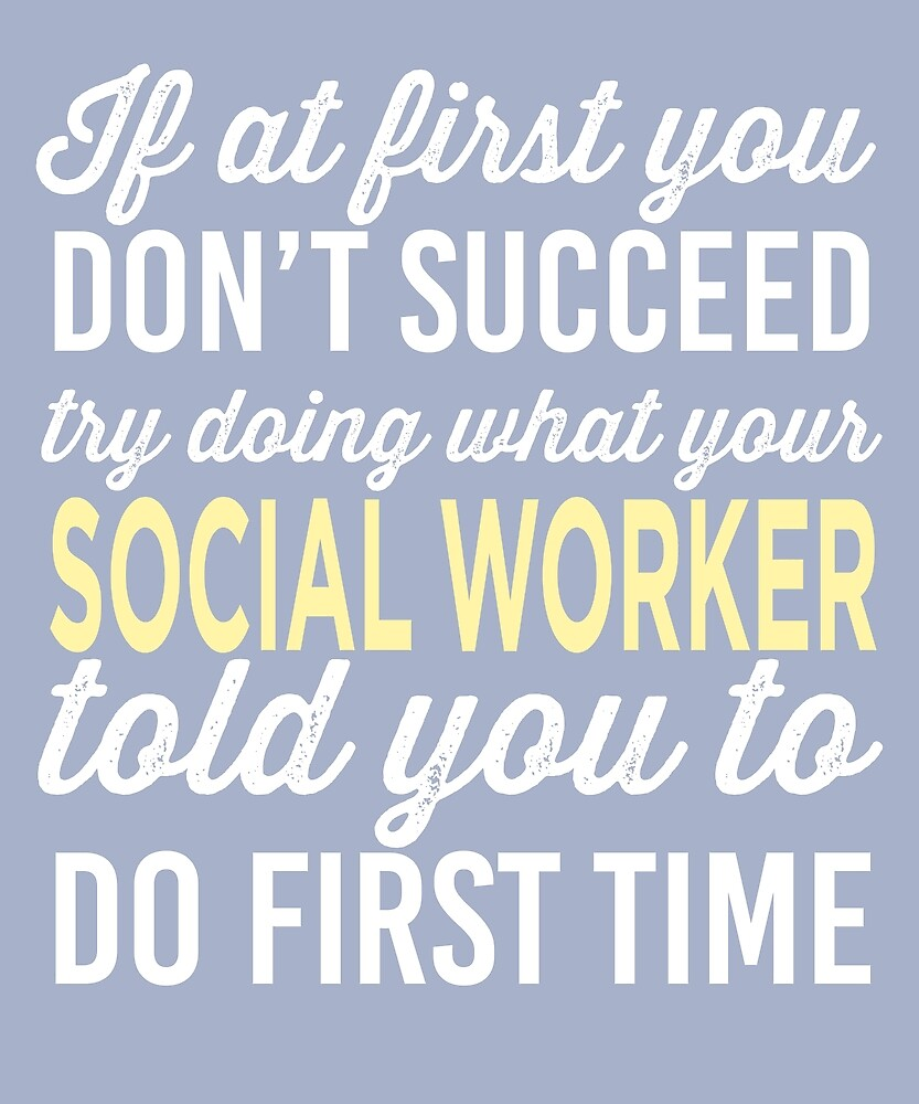 Do It Like Social Worker Told You by AlwaysAwesome