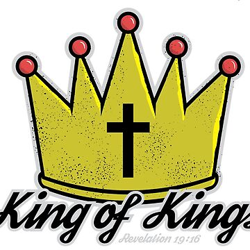 King of Kings Christian Shirt by christianshirts