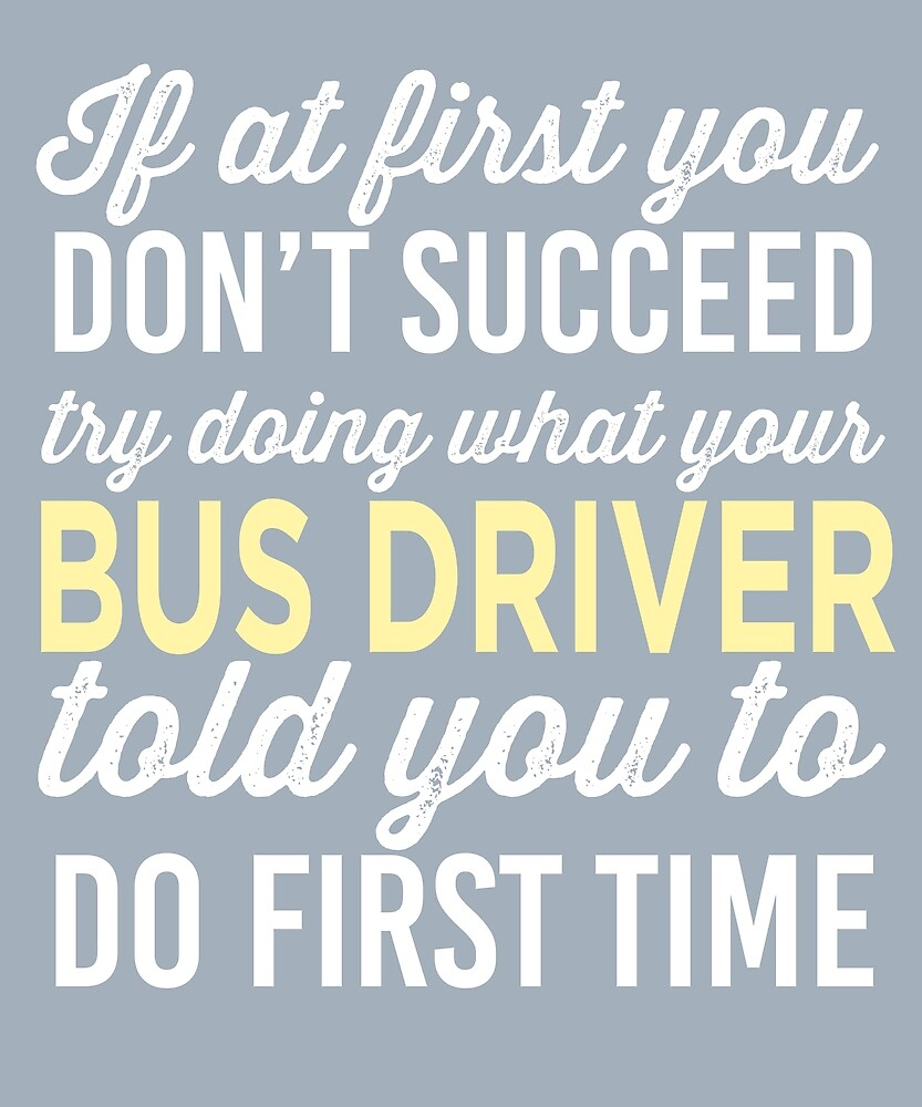 Do It Like Bus Driver Told You by AlwaysAwesome