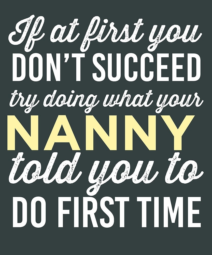 Do It Like Nanny Told You by AlwaysAwesome