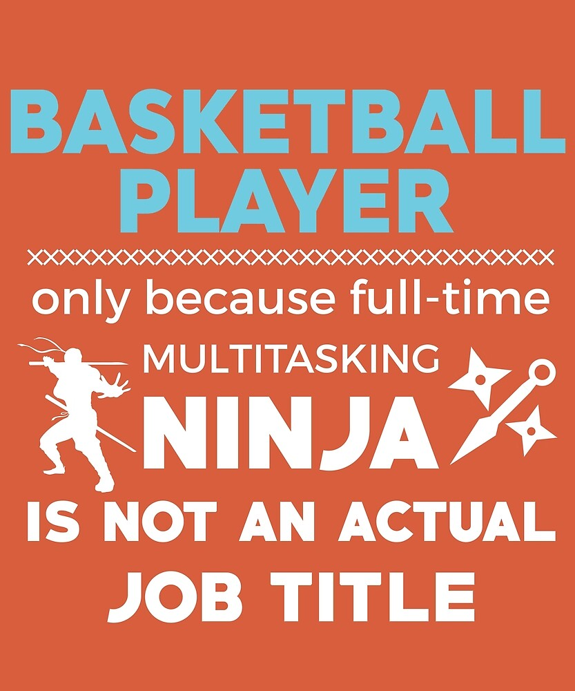 Basketball Player Not Ninja by AlwaysAwesome