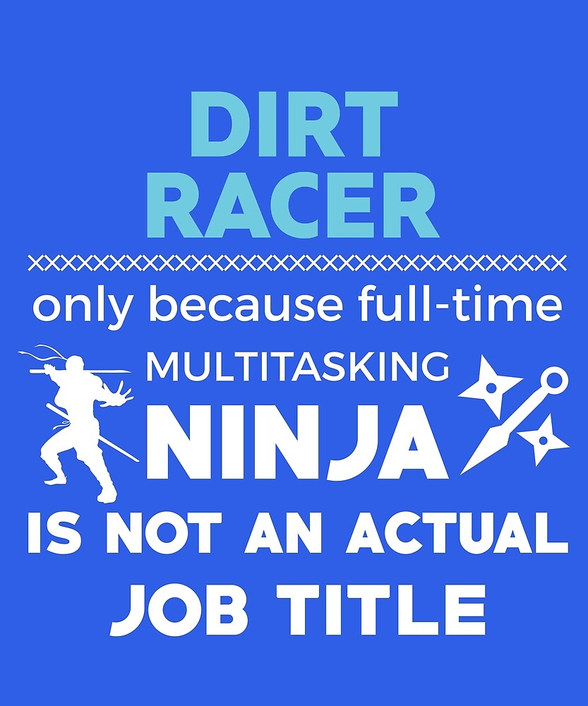 Dirt Racer Not Ninja by AlwaysAwesome