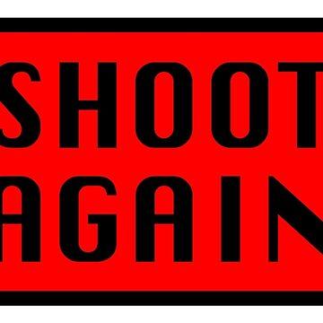 SHOOT AGAIN by armifer