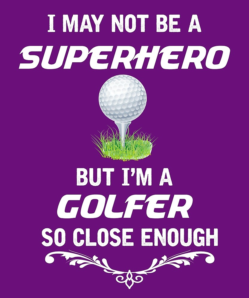 Not Superhero But Golfer by AlwaysAwesome