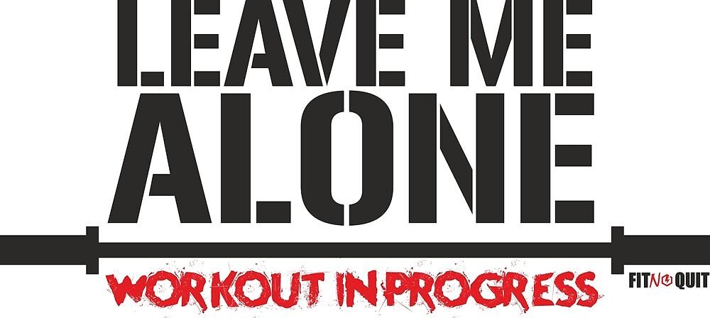 Leave Me Alone Training in Progress by jcmeneses