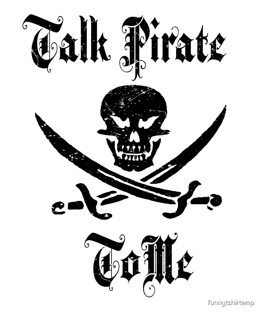 Talk Pirate to me Talk Like a Pirate Day Grunge Distressed by funnytshirtemp