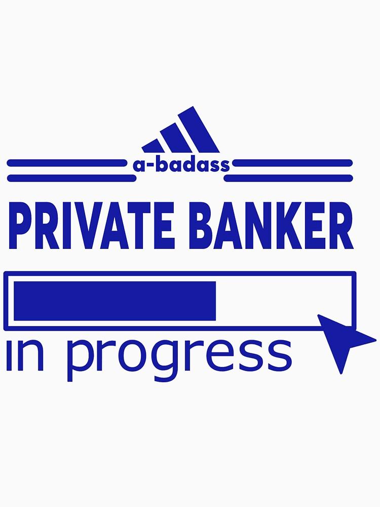 PRIVATE BANKER by Justin9bi