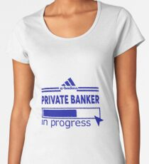 PRIVATE BANKER Women's Premium T-Shirt