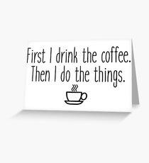 Tarjeta de felicitación Primero bebo el cafe