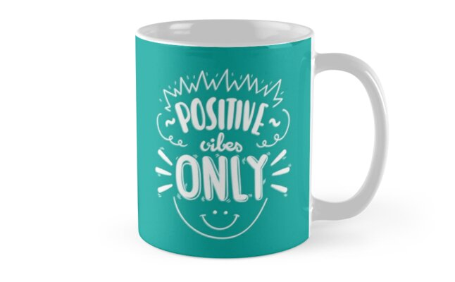 Positive Vibes Only :) by geekyshop