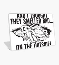 And I thought they smelled bad...on the outside Laptop Skin