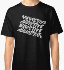 ADDICTIVE  Classic T-Shirt