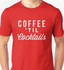 Coffee 'til Cocktails T-Shirt