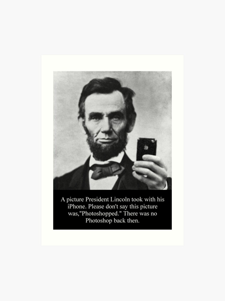photo relating to Printable Pictures of Abraham Lincoln known as Abraham LIncoln having a selfie Artwork Print