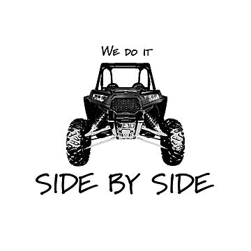 We Do It Side By Side by DrivenVisions