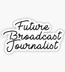 Future Broadcast Journalist Sticker