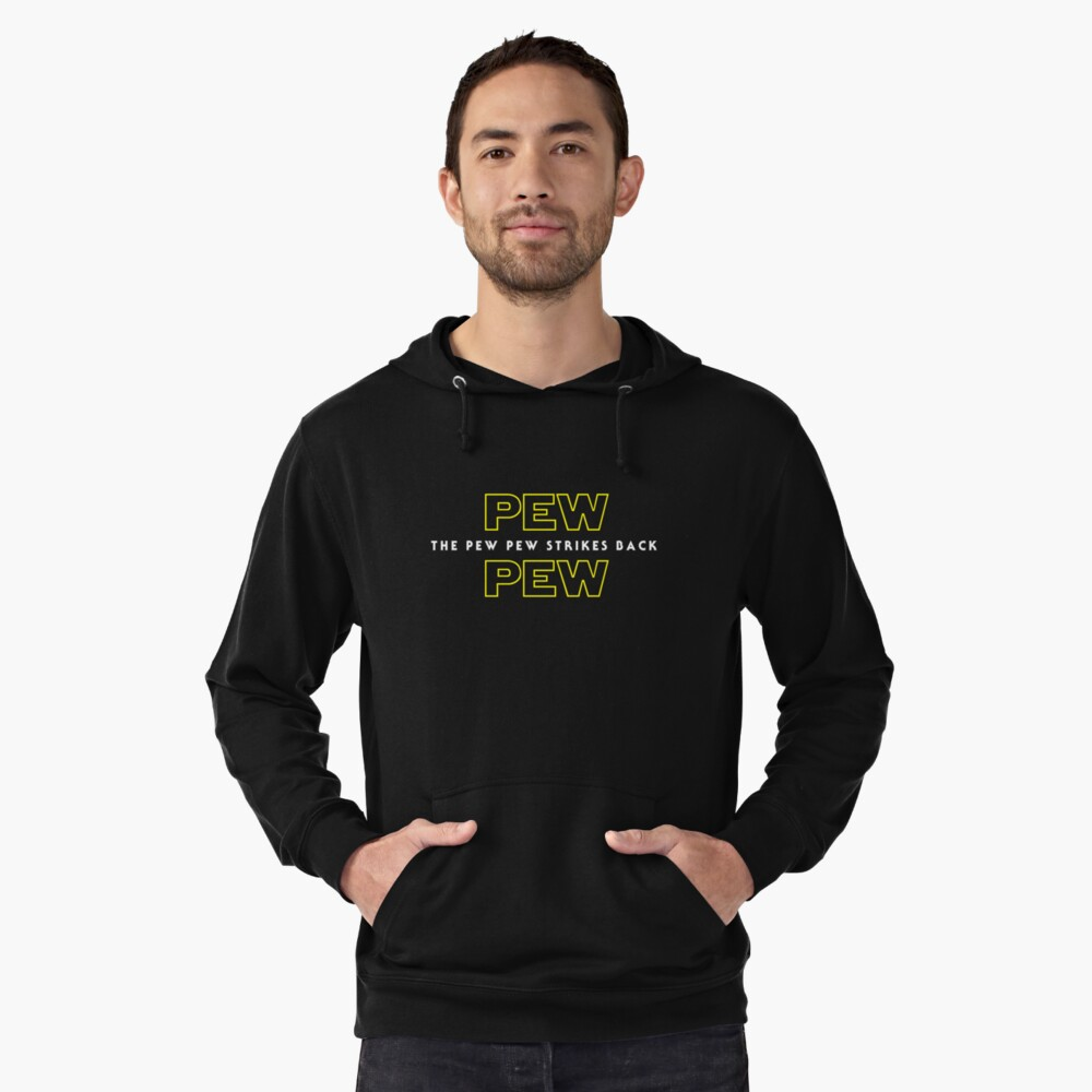 The Pew Pew Strikes Back Lightweight Hoodie Front