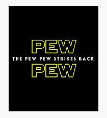 The Pew Pew Strikes Back Photographic Print