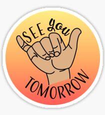 See You Tomorrow Sticker