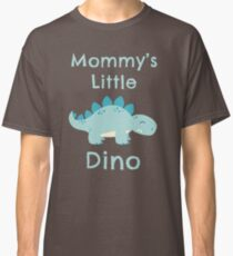 Mommy's Little Dino Classic T-Shirt