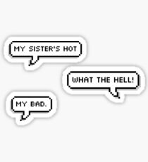 DEH - My Sister's Hot Sticker