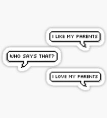 DEH - I Like My Parents Sticker
