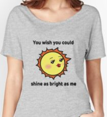 Funny t-shirt quote Sassy Sun Women's Relaxed Fit T-Shirt