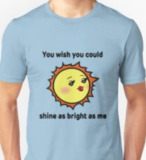 Funny t-shirt quote Sassy Sun T-Shirt