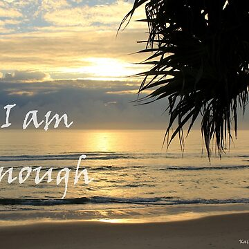 I am enough - Sunrise at Byron Bay by LifeisDelicious
