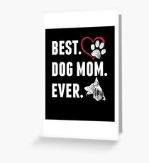 Best Dog Mom Ever  Greeting Card