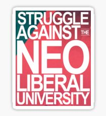 STRUGGLE AGAINST THE NEOLIBERAL UNIVERSITY Sticker