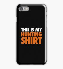 This Is My Hunting Shirt 2 - Hunting Shirt Shooting Cool Gift iPhone Case/Skin