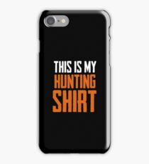 This Is My Hunting Shirt 3 - Hunting Shirt Shooting Cool Gift iPhone Case/Skin
