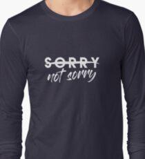 Sorry Not Sorry Camiseta de manga larga