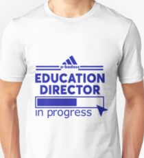 EDUCATION DIRECTOR T-Shirt