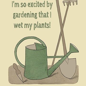 I'm so excited by gardening that I wet my plants! by wanungara
