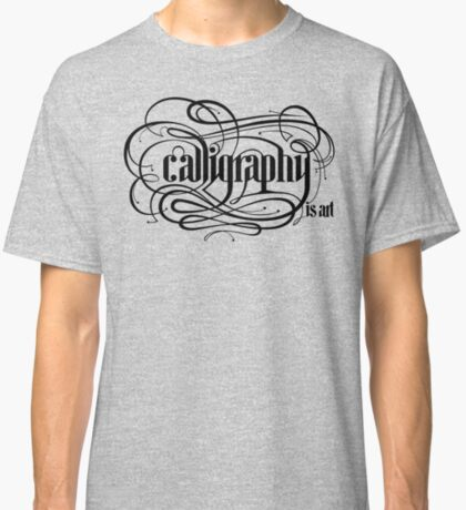 Calligraphy is Art (Light bg) Classic T-Shirt
