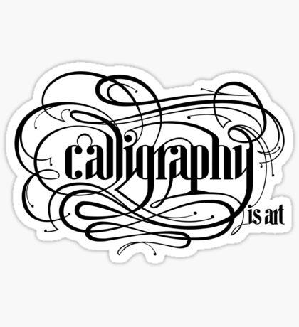 Calligraphy is Art (Light bg) Sticker