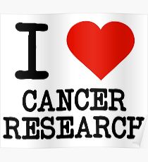 I Love Cancer Research Poster