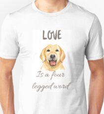 LOVE is a four legged word. T-Shirt