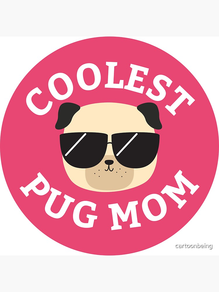 Coolest Pug Mom de cartoonbeing