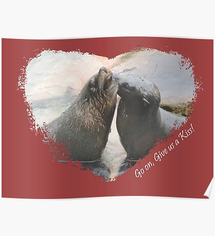 Give Us A Kiss (Seal Valentine)  Poster