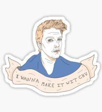 I  wanna make it wit chu Sticker
