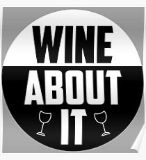 Wine about it Quote Poster