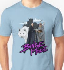 Binge Mode - GoT Shirt T-Shirt