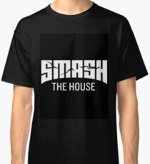 Smash The House Classic T-Shirt