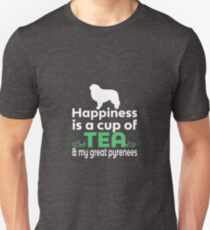 Happiness Is Tea & My Great Pyrenees  T-Shirt